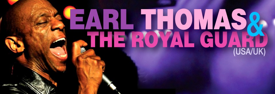 EARL THOMAS & THE ROYAL GUARD (USA/UK)