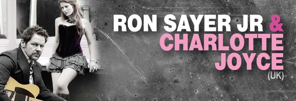 RON SAYER JR. & CHARLOTTE JOYCE (UK)
