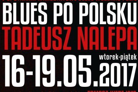 """Blues po polsku – Tadeusz Nalepa. V Warsztaty """"Blues wczoraj i dziś"""""""