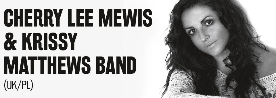 CHERRY LEE MEWIS & KRISSY MATTHEWS BAND (UK/PL)