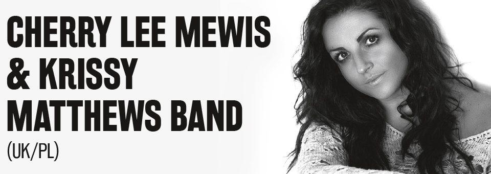 CHERRY LEE MEWIS & KRISSY MATTHEWS BAND (UK/PL)