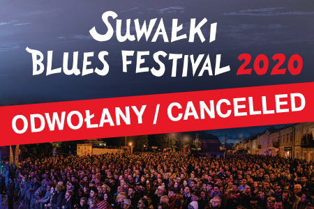 13th edition of Suwałki Blues Festival 2020 has been cancelled