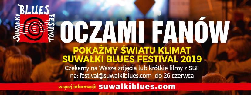 Czekamy na Wasze zdjęcia i krótkie relacje filmowe z SBF 2019. Pokażmy światu klimat święta bluesa w Suwałkach.